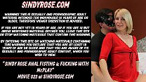 Sindy Rose Anal fisting & fucking with MrPlay